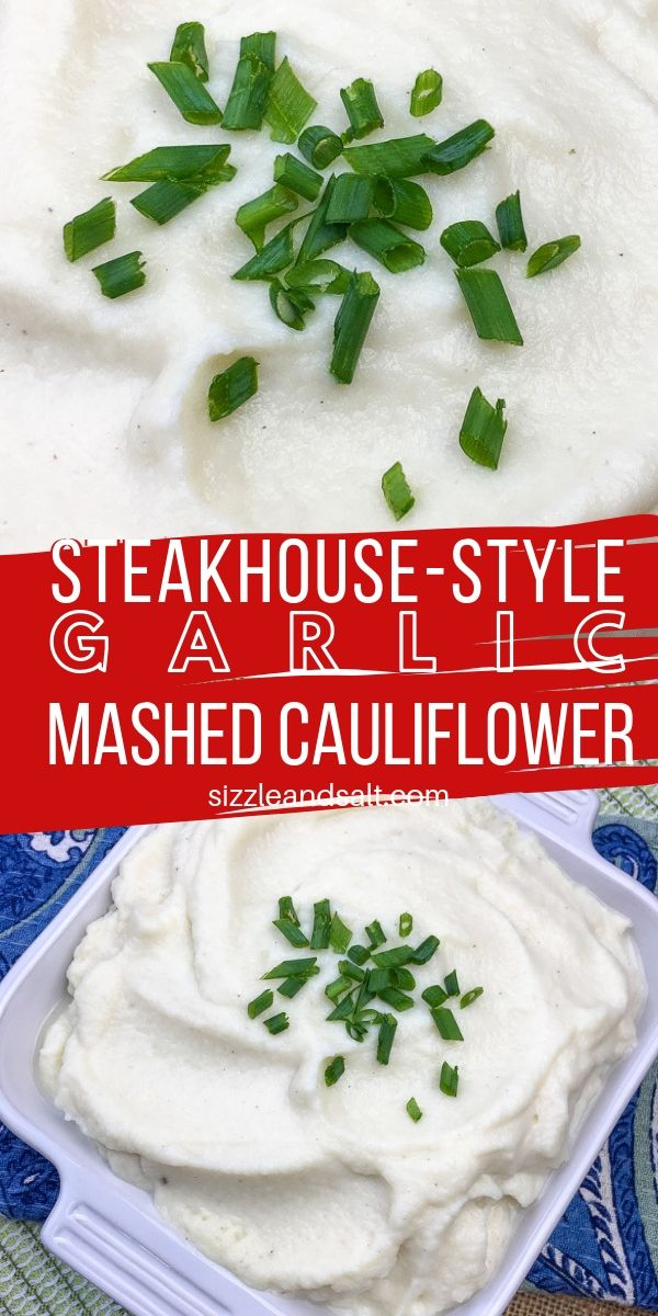Steakhouse Garlic Mashed Cauliflower Potatoes, for when you want an indulgent steak supper without the carbs!